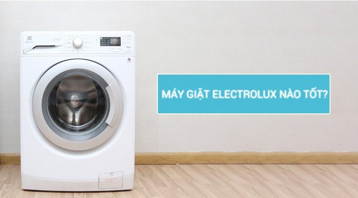 May Giat Electrolux Nao Tot